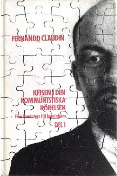 Krisen i den kommunistiska rörelsen, del 1
