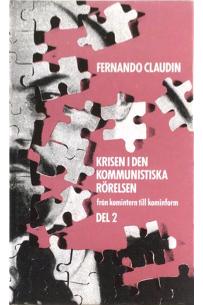 Krisen i den kommunistiska rörelsen, del 2