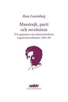 Masstrejk, parti och revolution