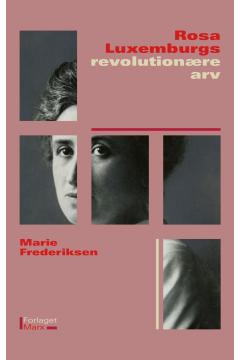 Rosa Luxemburgs revolutionære arv