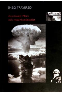 Auschwitz, Marx och nittonhundratalet