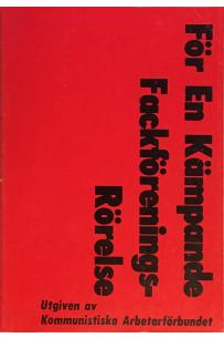 För En Kämpande Fackföreningsrörelse