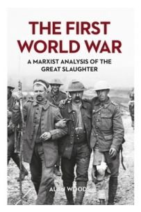 The First World War: A Marxist Analysis of the Great Slaughter